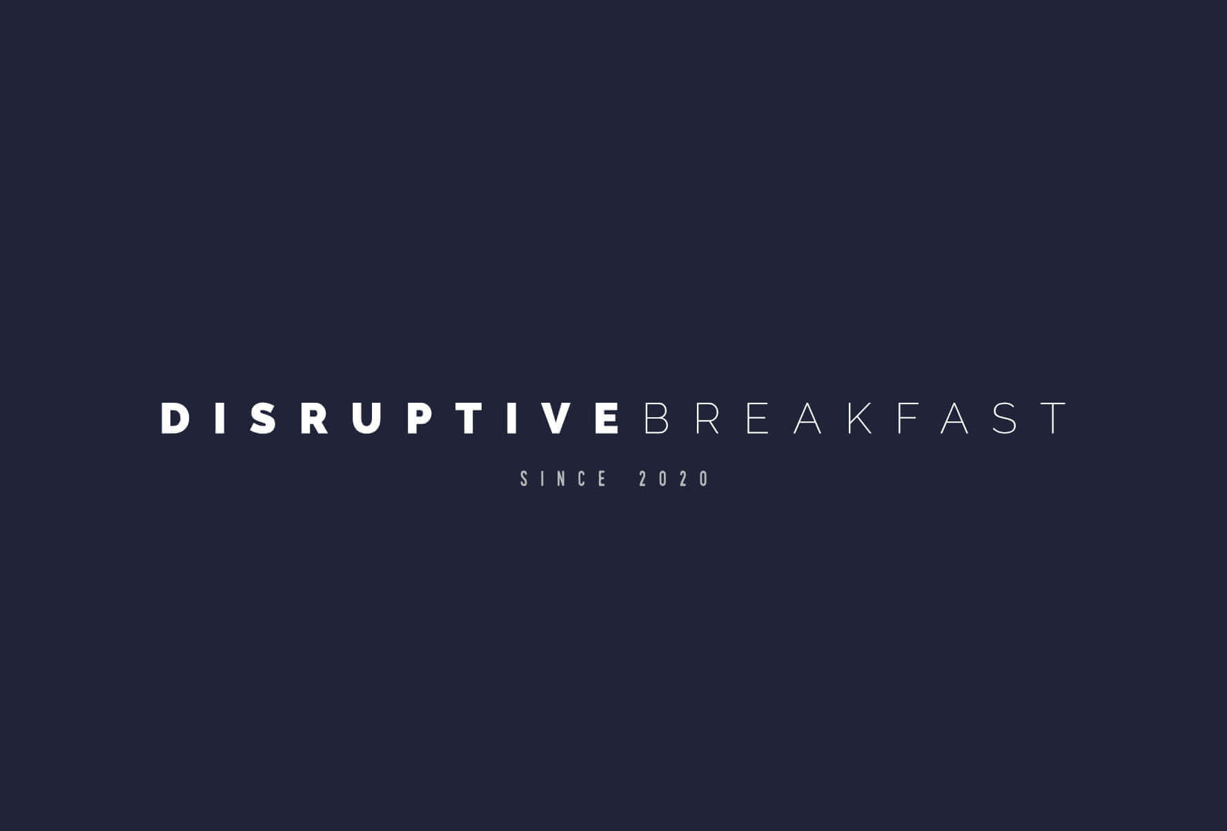 Disruptive Breakfast